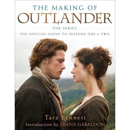 The Making of Outlander: The Series : The Official Guide to Seasons One & (1st Series)