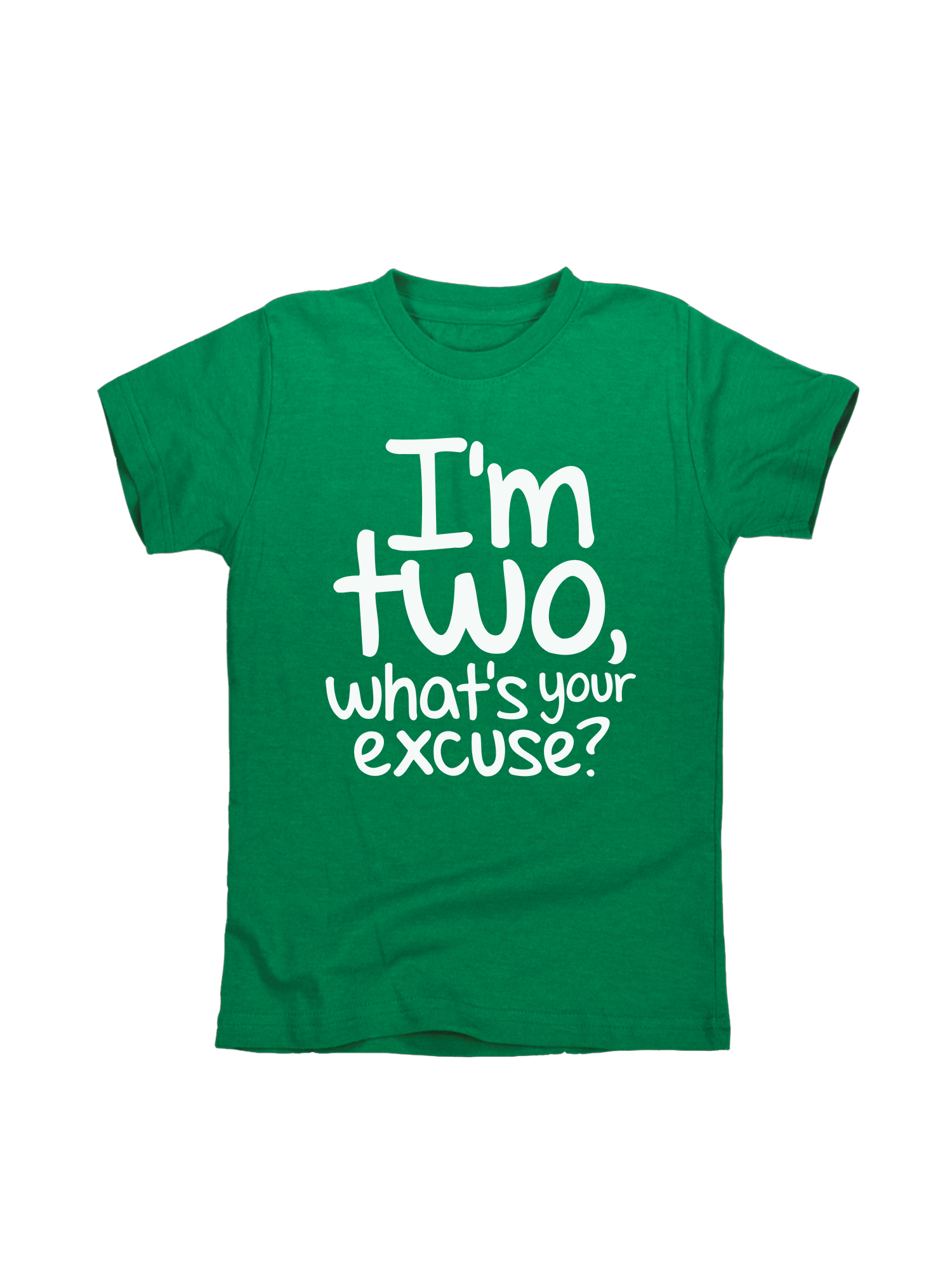I'm Two What's Your Excuse  - Toddler Short Sleeve Tee