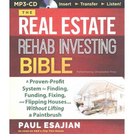 The Real Estate Rehab Investing Bible  A Proven Profit System For Finding  Funding  Fixing  And Flipping Houses    Without Lifting A Paintbrush