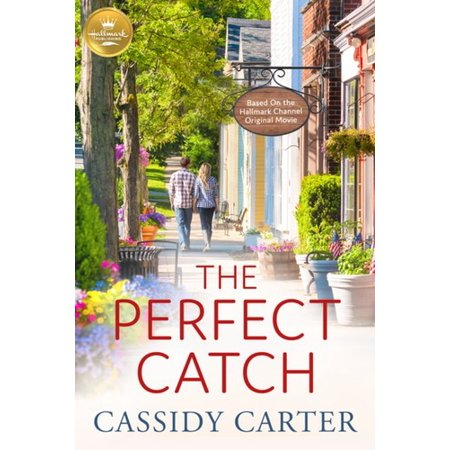 The Perfect Catch : Based on the Hallmark Channel Original Movie