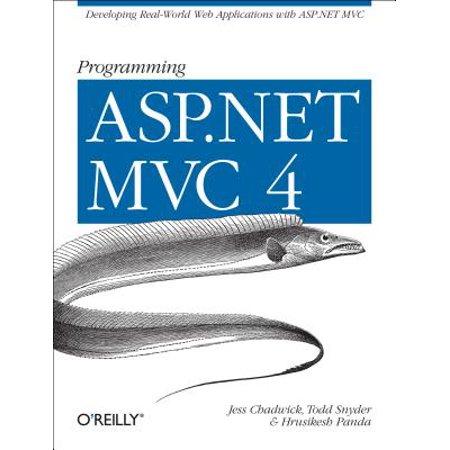 Programming ASP.NET MVC 4 : Developing Real-World Web Applications with ASP.NET (Asp Net Mvc 4 Web Application Template)