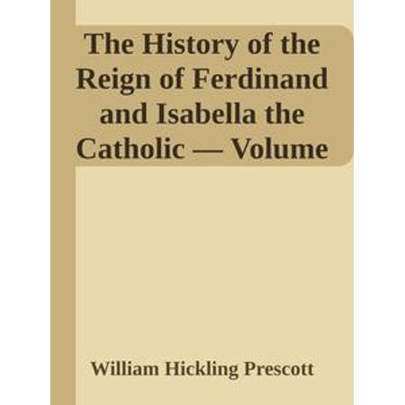 The History of the Reign of Ferdinand and Isabella the Catholic — Volume 2 - eBook - Catholic Halloween History