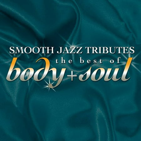 Smooth Jazz Tribute Best of Body & Soul (CD) (Best Smooth Jazz Radio Stations)