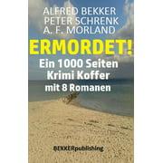 Ermordet! Ein 1000 Seiten Krimi Koffer mit 8 Romanen - eBook