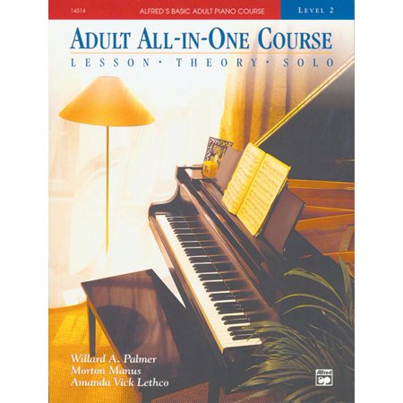 Alfred's Basic Adult Piano Course: Alfred's Basic Adult All-In-One Course, Bk 2: Lesson * Theory * Solo, Comb Bound Book