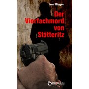 Der Vierfachmord von Stötteritz - eBook
