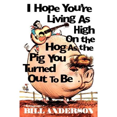I Hope You're Living as High on the Hog as the Pig You Turned Out to (Turn Out The Light Turn Out The Light)
