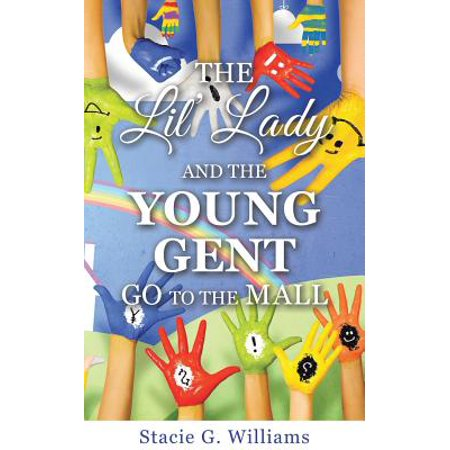 The Lil' Lady and the Young Gent Go to the Mall [Paperback] [Sep 19, 2016] Wi... (Burlington Outlet Mall)