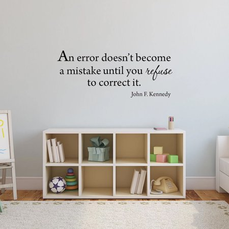 VWAQ An Error Doesn't Become A Mistake Until You Refuse To Correct It, John F. Kennedy Quotes Wall Decals - 3004 (22