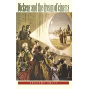 Dickens and the Dream of Cinema (Paperback)