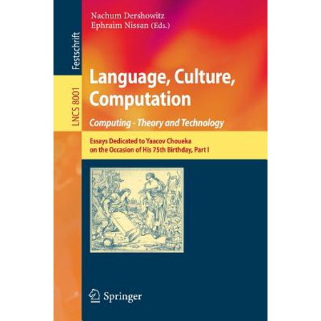language culture computation computing  theory and technology  language culture computation computing  theory and technology  essays  dedicated to yaacov choueka on the occasion of his  birthday part i   walmart