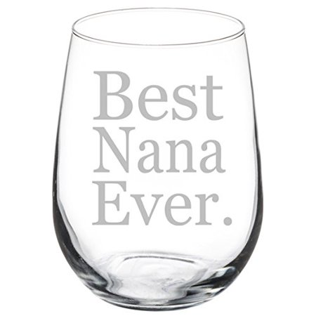 Wine Glass Goblet Grandma Grandmother Best Nana Ever (17 oz