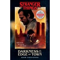 Stranger Things: Darkness on the Edge of Town : An Official Stranger Things Novel