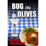Bug the Olives, By George Martorano - eBook