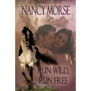 Run Wild, Run Free - eBook