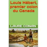 Louis Hébert, premier colon du Canada - eBook