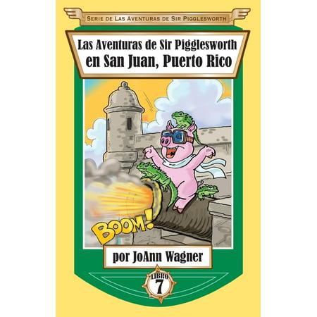 Las Aventuras de Sir Pigglesworth En San Juan, Puerto Rico (Navidad En Puerto Rico)