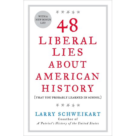 48 Liberal Lies About American History : (That You Probably Learned in (Three Schools Of Thought About Learning And Teaching)