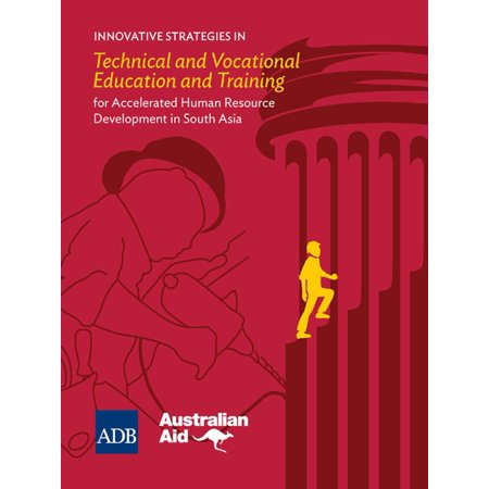 Innovative Strategies in Technical and Vocational Education and Training for Accelerated Human Resource Development in South Asia -