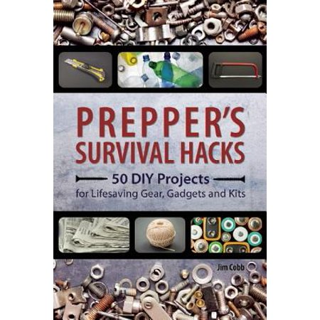 Prepper's Survival Hacks : 50 DIY Projects for Lifesaving Gear, Gadgets and Kits](Diy Halloween Life Hacks)