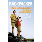 Hiking and Backpacking with Kids : Proven Strategies for Fun Family Adventures