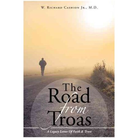 The Road from Troas: A Legacy Letter of Faith & Trust