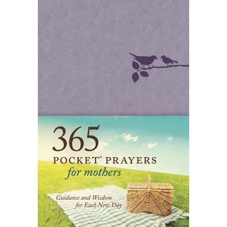 365 Pocket Prayers for Mothers: Guidance and Wisdom for Each New