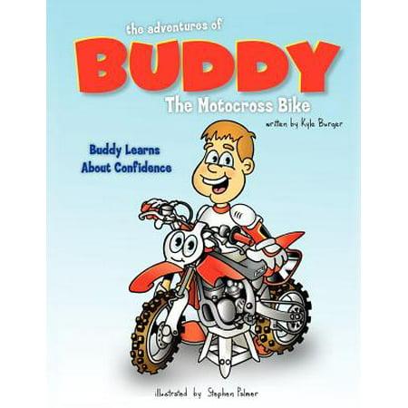 The Adventures of Buddy the Motocross Bike : Buddy Learns about (The Best Motocross Bike In The World)