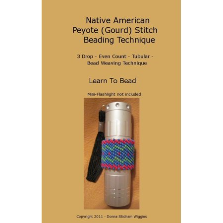 Native American Peyote (Gourd) Stitch Beading Technique - eBook