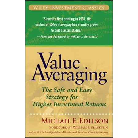Value Averaging : The Safe and Easy Strategy for Higher Investment