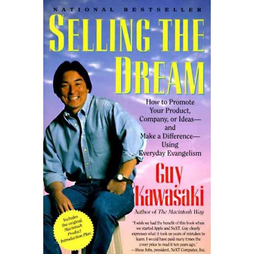Selling the Dream: How to Promote Your Product, Company, or Ideas-And Make a Difference-Using Everyday Evangelism