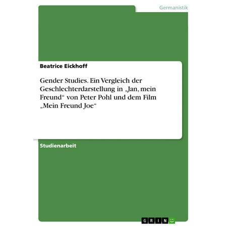 Gender Studies. Ein Vergleich der Geschlechterdarstellung in 'Jan, mein Freund' von Peter Pohl und dem Film 'Mein Freund Joe' - eBook (Mein Großer Kopf Freund)