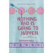 Nothing Bad Is Going to Happen - eBook