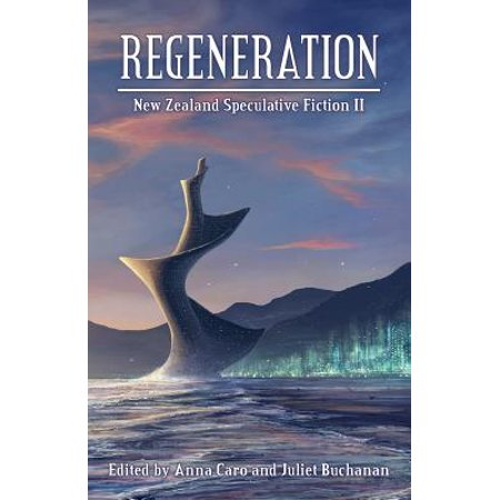 Regeneration : New Zealand Speculative Fiction II