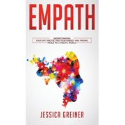 Empath: Understanding Your Gift, Protecting your Energy and Finding Peace in a Chaotic World (Hardcover)