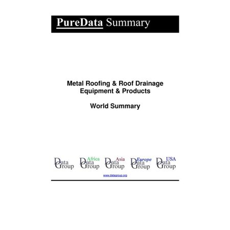 Metal Roofing & Roof Drainage Equipment & Products World Summary - eBook (Metal Roofing Books)