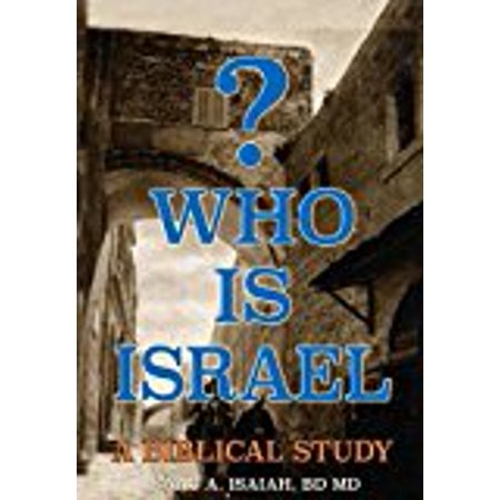 Who Is Israel   Hardcover   Jun 29  2015  Isaiah Bd Md Facs Frcs  Isaac A