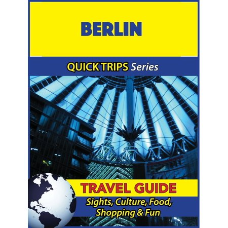 Berlin Travel Guide (Quick Trips Series) - eBook