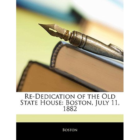 Re-Dedication of the Old State House : Boston, July 11, 1882