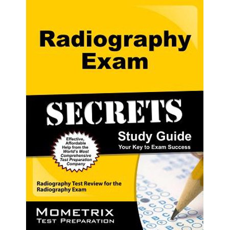 Radiography Exam Secrets Study Guide : Radiography Test Review for the  Radiography Exam