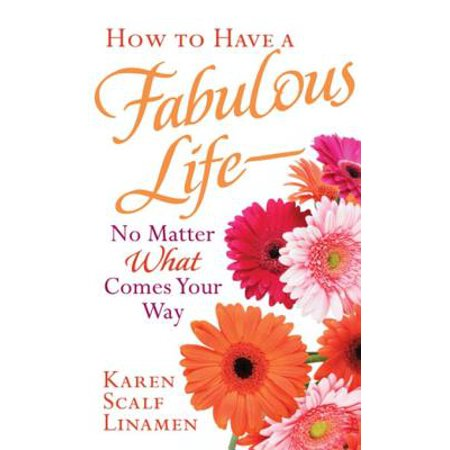 How to Have a Fabulous Life--No Matter What Comes Your Way - eBook](Have A Fabulous Halloween)