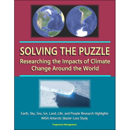 Solving the Puzzle: Researching the Impacts of Climate Change Around the World - Earth, Sky, Sea, Ice, Land, Life, and People Research Highlights, NASA Antarctic Glacier Loss Study -