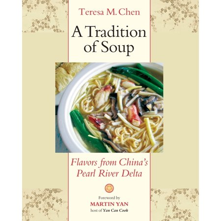 A Tradition of Soup : Flavors from China's Pearl River Delta (Pearl Cream From China)