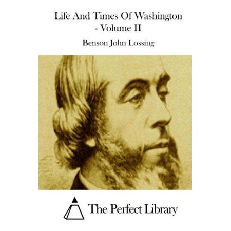 Life And Times Of Washington   Volume Ii