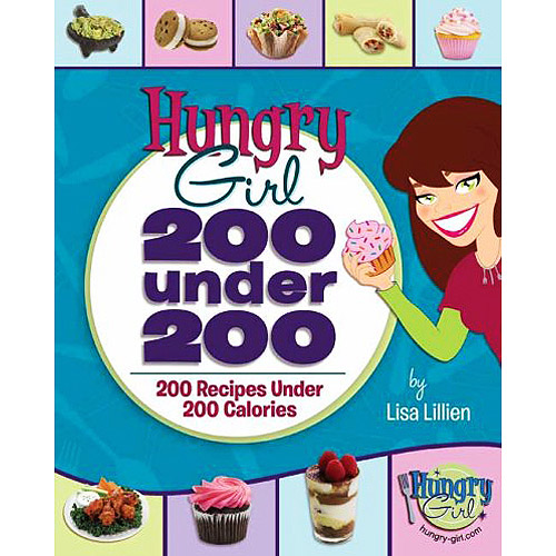 HUNGRY GIRL 200 UNDER 20: 200 RECIPES UNDER 200 C