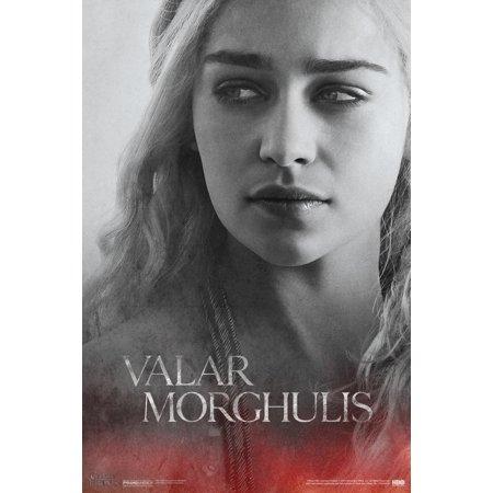 Game Of Thrones Valar Morghulis Daenerys Targaryen Hbo Medieval Fantasy Tv Television Poster   12X18