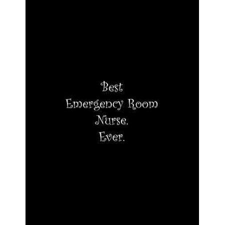 Best Emergency Room Nurse. Ever: Line Notebook Handwriting Practice Paper Workbook (Emergency Room Best Practices)