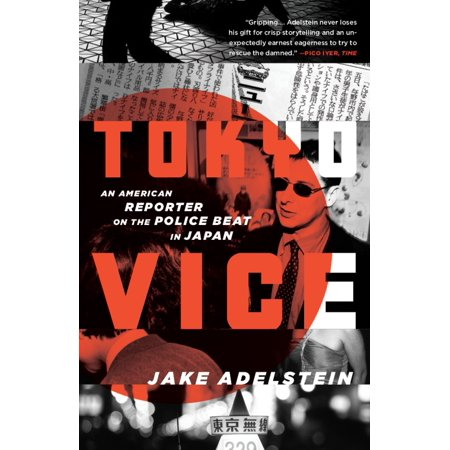 Tokyo Vice : An American Reporter on the Police Beat in