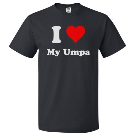 I Love My Umpa T shirt I Heart My Umpa Tee Gift