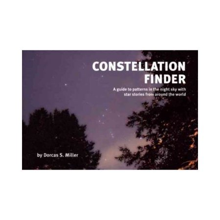 Constellation Finder  A Guide To Patterns In The Night Sky With Star Stories From Around The World